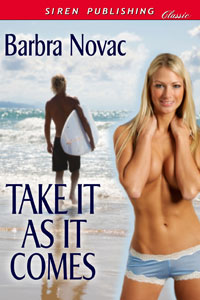Divine, sublime erotic romance by Barbra Novac - Take It As It Comes